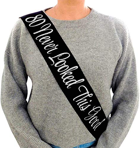 """80 Never Looked This Good"" Black Glitter Satin Sash – Happy 80th Birthday Party Supplies, Ideas and Decorations- Funny Birthday"