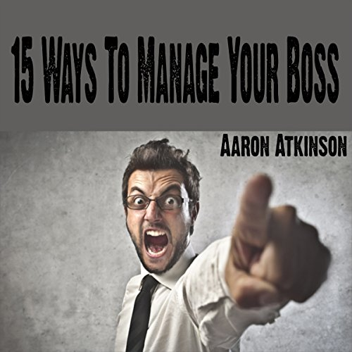 15 Ways to Manage Your Boss audiobook cover art