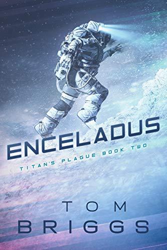 Enceladus - Titan's Plague Book Two by Briggs, Tom