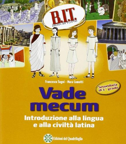 B.I.T. Bravi in tutti. Verso il latino. Per la Scuola media