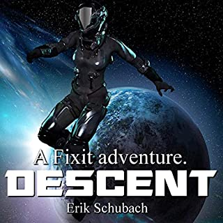 Descent     Fixit Adventures, Book 4              Written by:                                                                                                                                 Erik Schubach                               Narrated by:                                                                                                                                 Hollie Jackson                      Length: 1 hr and 59 mins     Not rated yet     Overall 0.0