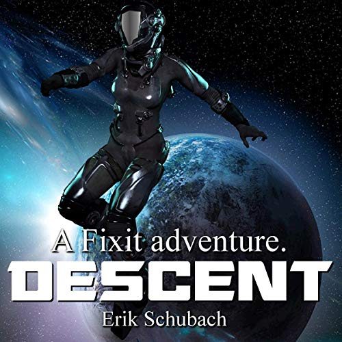 Descent (Fixit Adventures, book 4) - Erik Schubach