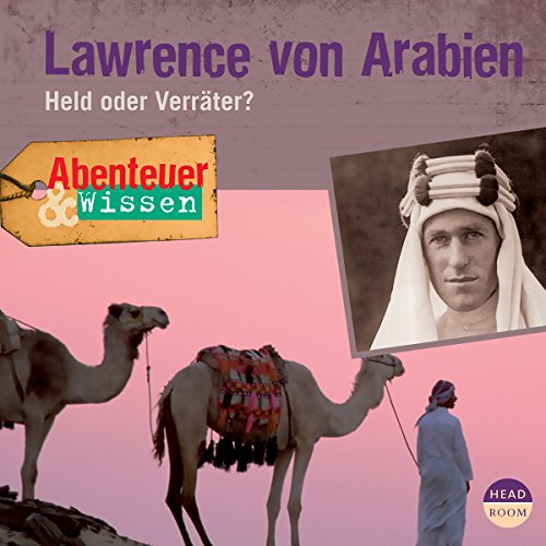 Lawrence von Arabien - Held oder Verräter?     Abenteuer & Wissen              By:                                                                                                                                 Robert Steudtner                               Narrated by:                                                                                                                                 Frauke Poolman                      Length: 1 hr and 25 mins     Not rated yet     Overall 0.0