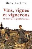 Vins, vignes et vignerons. Histoire du vignoble français