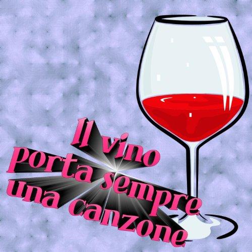 Il vino porta sempre una canzone