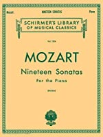 Mozart: Nineteen Sonatas For the Piano (Schirmer's Library of Musical Classics)