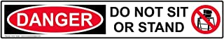 Danger Do Not Sit Or Stand Label Decal, 6x1 inch 4-Pack Vinyl for Industrial Notices by ComplianceSigns