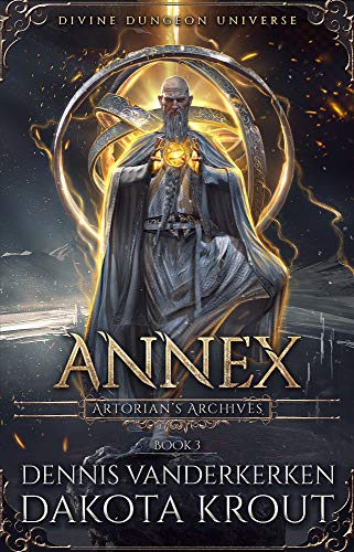 Annex: A Divine Dungeon Series (Artorian's Archives Book 3) (English Edition)