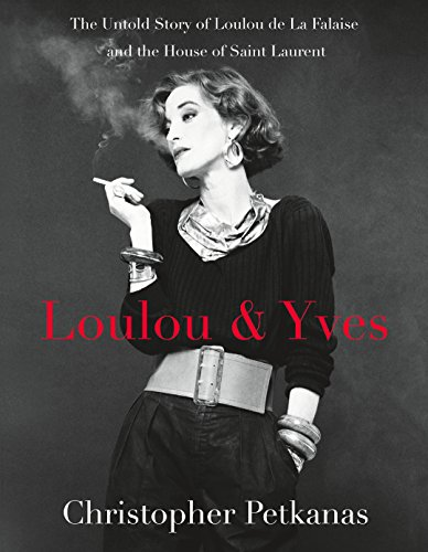 Loulou & Yves: The Untold Story of Loulou de La Falaise and the House of Saint Laurent (ST. MARTIN'S PR) (English Edition)