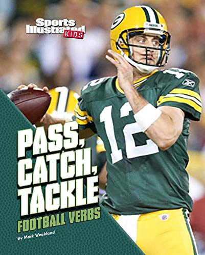 Pass, Catch, Tackle: Football Verbs (Football Words)