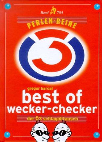 Best of Wecker-Checker. Der Ö3 Schlagabtausch