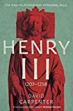 Henry III: The Rise to Power and Personal Rule, 1207-1258 (The English Monarchs Series)