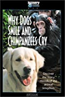 Why Dogs Smile and Chimpanzees Cry [DVD]