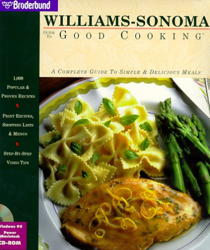 Williams-Sonoma Guide to Good Cooking: A Complete Guide to Simple & Delicious Meals