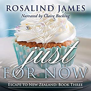 Just for Now     Escape to New Zealand, Book Three              Written by:                                                                                                                                 Rosalind James                               Narrated by:                                                                                                                                 Claire Bocking                      Length: 9 hrs and 31 mins     2 ratings     Overall 4.0