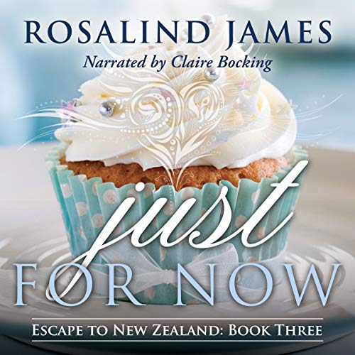 Just for Now     Escape to New Zealand, Book Three              By:                                                                                                                                 Rosalind James                               Narrated by:                                                                                                                                 Claire Bocking                      Length: 9 hrs and 31 mins     656 ratings     Overall 4.6