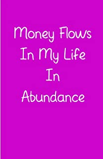 Money Flows  In My Life  In  Abundance: 110 Unruled Blank Notebook For Writing or Sketching Your Creative Ideas, 6 x 9 in
