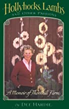 Hollyhocks, Lambs, and Other Passions: A Memoir of Thornhill Farm