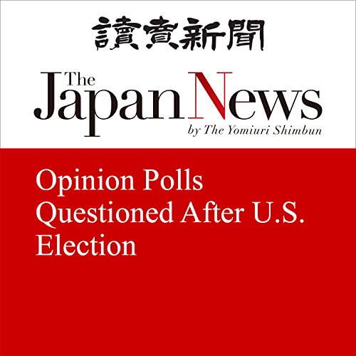 Opinion Polls Questioned After U.S. Election | Masafumi Fukuda