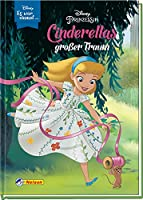 Disney: Es war einmal ...: Disney Prinzessin: Cinderellas grosser Traum: Eine wunderschoene Geschichte aus Cinderellas Kindheit zum Vorlesen und fortgeschrittenen Selberlesen