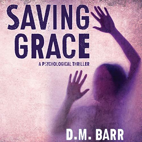 Saving Grace: A Psychological Thriller
