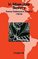 In Miserable Slavery: Thomas Thistlewood in Jamaica 1750-1786 by D. G. Hall Douglas Hall(1905-06-20)