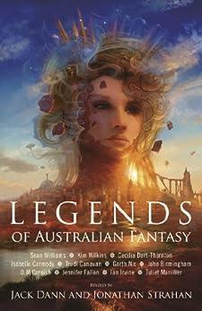 Legends of Australian Fantasy by [Jack Dann, Jonathan Strahan]