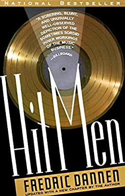 Hit Men: Chronicling Greed, Profits and Power of America's Largest Music Labels