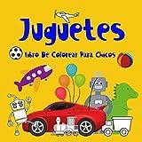 Juguetes Libro De Colorear Para Chicos.: El mundo de los niños también son juguetes que se pueden colorear. Están hechos para niños de 4 a 8 años. ... (Libros De Colorear Para Chicos 4-8 años.)