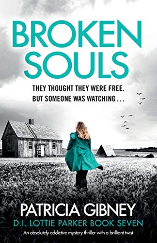 Broken Souls: An absolutely addictive mystery thriller with a brilliant twist (Detective Lottie Parker, Band 7)