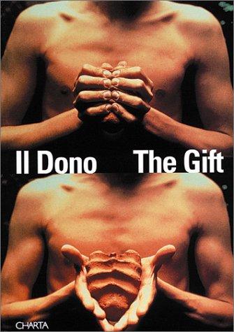 Il dono. The gift. Offerta, ospitalità, insidia. Catalogo della mostra. Ediz. italiana e inglese