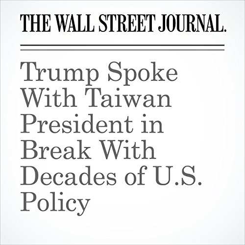 Trump Spoke With Taiwan President in Break With Decades of U.S. Policy cover art