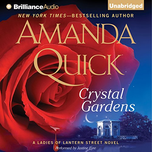 Crystal Gardens     A Ladies of Lantern Street Novel              By:                                                                                                                                 Amanda Quick                               Narrated by:                                                                                                                                 Justine Eyre                      Length: 10 hrs and 14 mins     27 ratings     Overall 4.0