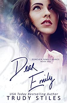 Dear Emily (Forever Family Book 1) by [Trudy Stiles]