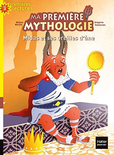 Ma première mythologie - Midas et ses oreilles d'âne CP/CE1 6/7 ans