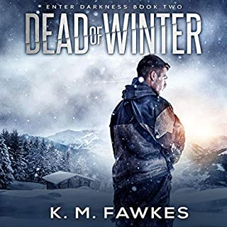 Dead of Winter     Enter Darkness, Book 2              Written by:                                                                                                                                 K. M. Fawkes                               Narrated by:                                                                                                                                 Andrew B. Wehrlen                      Length: 4 hrs and 22 mins     Not rated yet     Overall 0.0