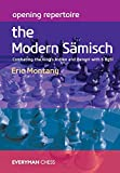 Opening Repertoire: The Modern Sämisch: Combating The King's Indian And Benoni With 6 Bg5! (everyman Chess)-Montany, Eric Sadler, Matthew