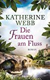 Die Frauen am Fluss: Roman (German Edition)