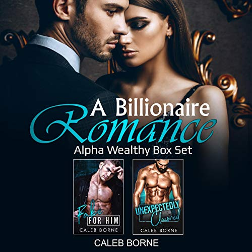 A Billionaire Romance: Alpha Wealthy Box Set cover art
