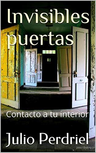 Invisibles puertas: Contacto a tu interior