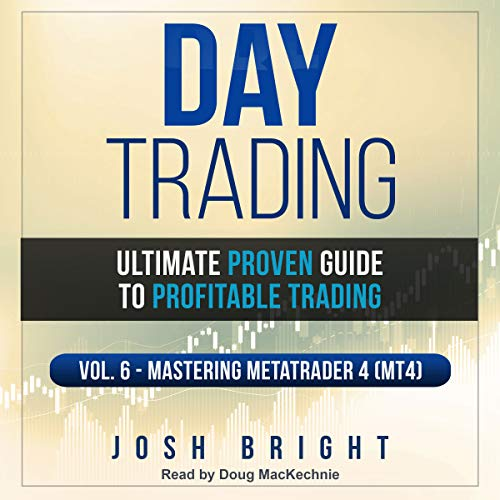 Day Trading: Ultimate Proven Guide to Profitable Trading, Volume 6 audiobook cover art