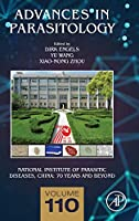 National Institute of Parasitic Diseases, China: 70 Years and Beyond (Volume 110) (Advances in Parasitology (Volume 110))