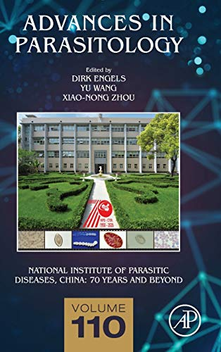 National Institute of Parasitic Diseases, China: 70 Years and Beyond (Volume 110) (Advances in Parasitology, Volume 110, Band 110)
