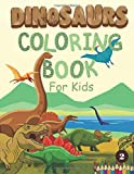 Dinosaurs Coloring Book for Kids: Great Gift for Boys & Girls Ages 4-8, Dinosaur training book. All about Dinosaur Tyrannosaurus Rex, Brachiosaurus, Dinosaurs birthday gift, Dinosaurs lover