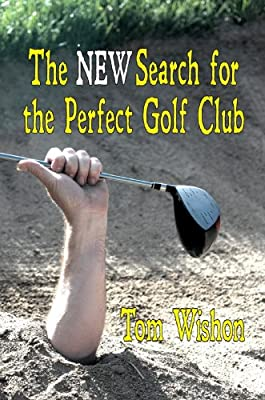 The NEW Search for the Perfect Golf Club