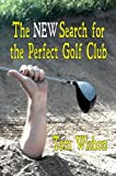 The NEW Search for the Perfect Golf...