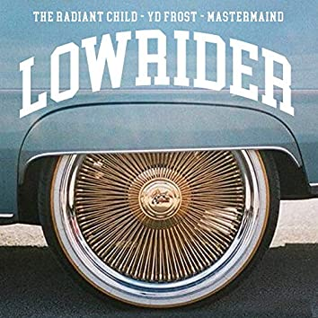 LOWRIDER (feat. YD Frost, MasterMaind)