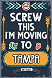 Screw This I m Moving To Tampa: Hilarious Sarcastic Tampa Traveling Notebook Journal   Vintage Cover Design With Funny Saying To Make Tampa Lovers ... Birthdays, White Elephant, Thanksgiving