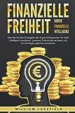 Finanzielle Freiheit durch finanzielle Intelligenz: Wie Sie mit den Strategien der...