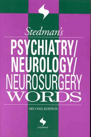 Stedman's Psychiatry, Neurology, and Neurosurgery Words